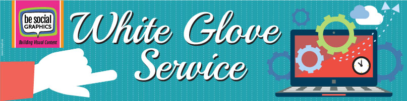 be social graphics white glove services
